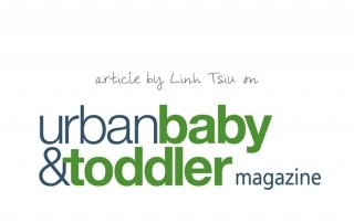 Urbanbaby & Toddler Magazine article by Linh Tsiu